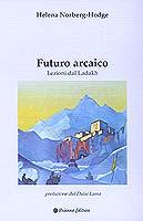 Futuro Arcaico, la lezione del Ladakh