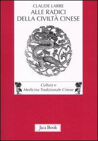 Alle radici della civiltà cinese