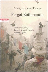 Forget Kathmandu