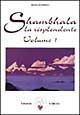 Shambhala. La risplendente. Vol. 1