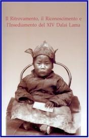 Il ritrovamento, il riconoscimento e l'insediamento del 14° Dalai Lama