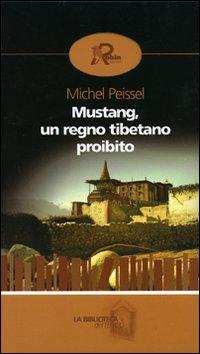 Mustang, un regno tibetano proibito