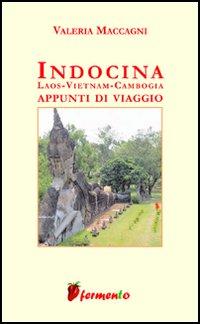 Indocina: Laos, Vietnam, Cambogia